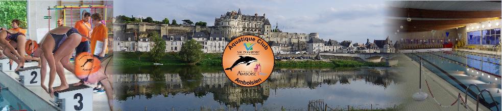 Aquatique Club Amboisien : site officiel du club de natation de AMBOISE - clubeo