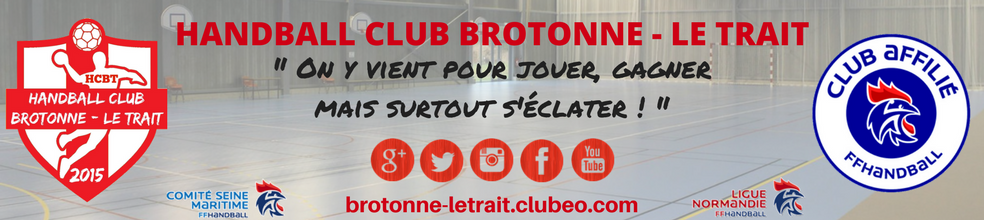 Handball Club Brotonne - Le Trait : site officiel du club de handball de Notre-Dame-de-Bliquetuit - clubeo