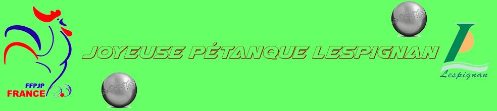 Joyeuse Pétanque Lespignan : site officiel du club de pétanque de  - clubeo