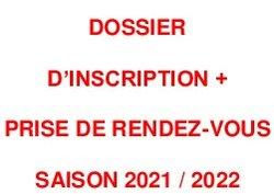 DOSSIER D'INSCRIPTION + PRISE DE RENDEZ-VOUS SAISON 2021-2022