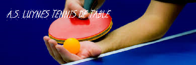 A.S. LUYNES TENNIS DE TABLE : site officiel du club de tennis de table de Luynes - clubeo