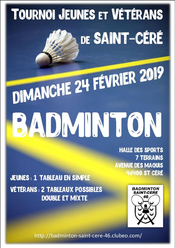 AFFICHE TOURNOI BADMINTON ST CERE 46 jeunes et vétérans 24 FEVRIER 2019.jpg
