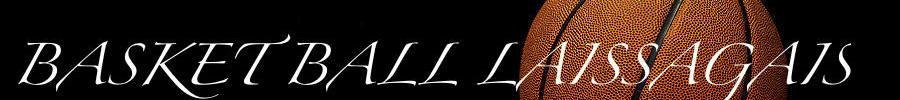 BASKET BALL LAISSAGAIS : site officiel du club de basket de LAISSAC - clubeo